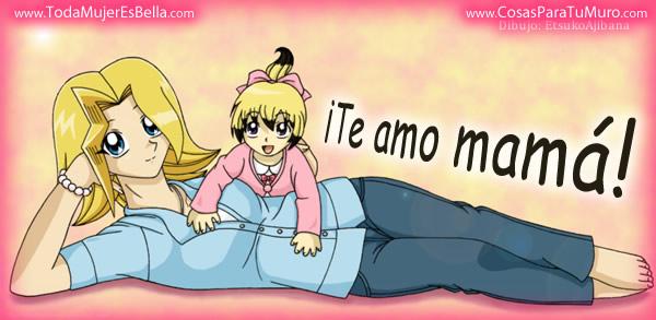 Te amo mam